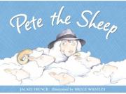 Pete the Sheep Binding: Paperback Publisher: HarperCollins Publishers Publish Date: 2007-01-03 Pages: 32 Weight: 0.40 ISBN-13: 9780007228089 ISBN-10: 0007228082