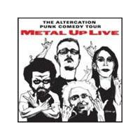 Various Artists - Metal Up Live (Altercation Punk Comedy Tour) (Music CD)