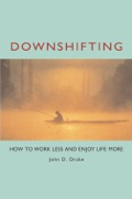Who has never wished to step off the ever-accelerating treadmill of work, just to gain some kind of balance in life? Downshifting is a practical, hands-on guide that actually shows how to move from the fast track to a more satisfying, healthier, less work-focused lifestyle