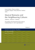 This book represents the volume of the International Musicological Conference «Musical Romania and Neighbouring Cultures