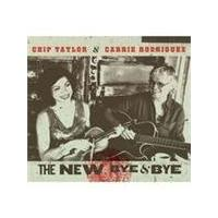 Chip Taylor & Carrie Rodriguez - New Bye And Bye, The (Music CD)