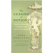 The Ceasing of Notions An Early Zen Text from the Dunhuang Caves with Selected Comments