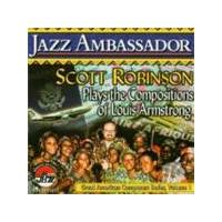 Scott Robinson - Jazz Ambassador: Plays Compositions Of Armstrong [US Import]