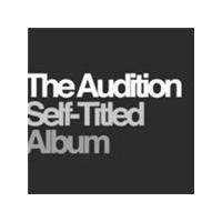 The Audition - Self-Titled Album (Music CD)