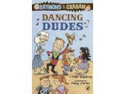 Dancing Dudes (raymond And Graham)