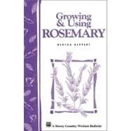 Growing and Using Rosemary : Storey Country Wisdom Bulletin A-161