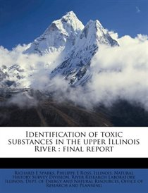 Identification Of Toxic Substances In The Upper Illinois River