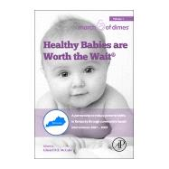 Healthy Babies Are Worth The Wait: A Partnership To Reduce Preterm Births In Kentucky Through Community-based Interventions 2007-2009