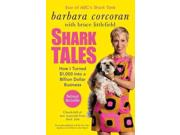 Shark Tales: How I Turned $1,000 into a Billion Dollar Business Publisher: Penguin Group USA Publish Date: 2/9/2011 Language: ENGLISH Pages: 308 Weight: 1.2 ISBN-13: 9781591844181 Dewey: 333.33092