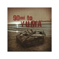 Yumatics (The) - 90 Miles to Yuma (Music CD)