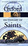 The Oxford Dictionary of Saints (Oxford Quick Reference)