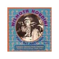 Wilmoth Houdini - Poor But Ambitious