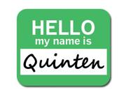 Quinten Hello My Name Is Mousepad Mouse Pad
