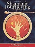 Shamanic Journeying: A Beginner's Guide
