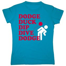 Dodge Duck Dip Dive Dodgeball Sport - Womens T-Shirt - Turquoise - 2 X-Large