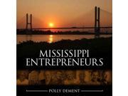 "Mississippi Entrepreneurs Binding: Hardcover Publisher: Univ Pr of Mississippi Publish Date: 2014/06/17 Synopsis: ""The seventy stories in Mississippi Entrepreneurs collectively draw attention to the tenacious and courageous journeys of Mississippi men and women who risk fortune and futures to create successful enterprises"