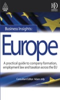 Business Insights: Europe: A Practical Guide To Company Formation, Employment Law And Taxation Across The Eu