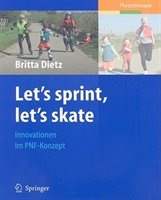Let's Sprint, Let's Skate. Innovationen Im Pnf-konzept: Innovationen Im Pnf-konzept
