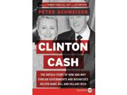 Clinton Cash: The Untold Story of How and Why Foreign Governments and Businesses Helped Make Bill and Hillary Rich Publisher: Harpercollins Publish Date: 5/26/2015 Language: ENGLISH Weight: 1.44 ISBN-13: 9780062407795 Dewey: 353