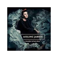Aisling Jarvis - A Handful of Bad Ideas (Music CD)