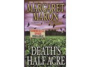 Death's Half Acre Reprint Binding: Paperback Publisher: Grand Central Pub Publish Date: 2009/07/01 Synopsis: When a local commissioner is murdered in the wake of struggles between housing developers and farmers in the North Carolina countryside, judge Deborah Knott and her husband find themselves in the middle of an increasingly violent dispute