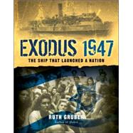 Exodus 1947 : The Ship That Launched a Nation