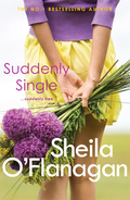 In her page-turning bestseller SUDDENLY SINGLE Sheila O'Flanagan makes readers wonder just what they would do if Alix's situation happened to them..