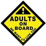 Adults on Board We Want to Live Too! - Car Decal Magnet and Sign - 5