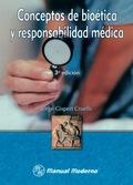 Conceptos De Bioética Y Responsabilidad Médica