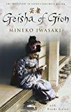 Geisha of Gion: The True Story of Japan's Foremost Geisha (Memoir of Mineko Iwasaki)