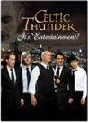 Celtic Thunder: It''s Entertainment!