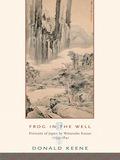 Frog in the Well is a vivid and revealing account of Watanabe Kazan, one of the most important intellectuals of the late Tokugawa period