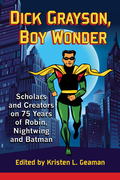 Dick Grayson--alter-ego of the original Robin of Batman comics--has gone through various changes in his 75 years as a superhero but has remained the optimistic, humorous character readers first embraced in 1940