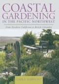 Part how-to guide, part workbook, and part plant encyclopedia, Coastal Gardening in the Pacific Northwest: From Northern California to British Columbia is the must-have reference book for both experienced gardeners moving to the coast and novice gardeners currently living near the shore