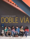 DOBLE VÍA is a groundbreaking Spanish conversation program written to help students bridge the gap from the Intermediate to the Advanced ACTFL levels of proficiency