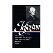 Thomas Jefferson Writings Autobiography A Summary View Of The Rights Of British Columbia Notes On The State Of Virginia Public Papers Addresses Messa