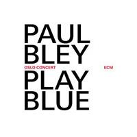Paul Bley - Play Blue (Oslo Concert/Live Recording) (Music CD)
