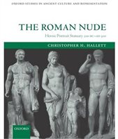 The Roman Nude: Heroic Portrait Statuary 200 Bc - Ad 300