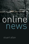 In this exciting and timely book Stuart Allan provides a wide-ranging analysis of online news