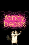 In Fancy Beasts, the author of Hallelujah Blackout and Mosquito takes on California, the 2008 election, plastic surgery, Larry Craig, wildfires, Wal-Mart, and rampant commercialism  in short, the modern American media culture, which provides obscene foil for his personal legacies of violence and violation
