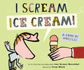 "What do ""I Scream!"" and ""Ice Cream!"" have in common? Nothing—besides the fact that they sound the same! The ever-surprising Amy Krouse Rosenthal unleashes her prolific wit in this silly and smart book of wordplay"