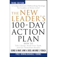 The New Leader's 100-Day Action Plan How to Take Charge, Build Your Team, and Get Immediate Results