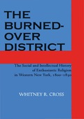 """""""Burned-over District was a name applied to a small region, during a limited period of history, to indicate a particular phase of development"""