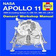 Haynes Nasa Mission AS-506 Apollo 11 Owners' Workshop Manual: 1969 (Including Saturn V, CM-107, SM-107, LM-5)