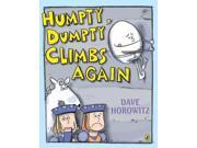 Humpty Dumpty Climbs Again Publisher: Penguin Group USA Publish Date: 10/13/2011 Language: ENGLISH Pages: 32 Weight: 0.43 ISBN-13: 9780142419328 Dewey: [E]