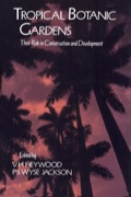 Tropical Botanic Gardens: Their Role In Conservation And Development