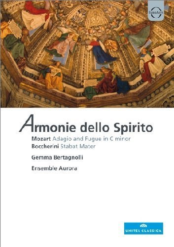 Armonie Dello Spirito (Mozart: Adagio and Fugue in C minor / Boccherini: Stabat Mater)