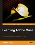 This is an easy to read, practical, step by step guide covering the typical workflow for designing and building a website using Adobe Muse