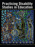 Practicing Disability Studies in Education: Acting Toward Social Change celebrates the diversity of contemporary work being developed by a range of scholars working within the field of Disability Studies in Education (DSE)