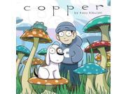 Copper Reprint Binding: Paperback Publisher: Scholastic Publish Date: 2010/01/01 Synopsis: Copper and his dog Fred enjoy a series of imaginative adventures, from soaring through marvelous worlds to sailing, surfing and shrimp racing, in a collection of new and previously web-posted comics from the creator of the Amulet series